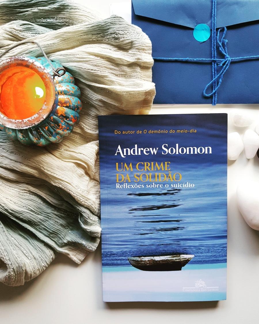 Livro de Andrew Solomon: Um Crime Da Solidão - reflexões sobre o suicídio - blog de psicologia Melkberg - Andrew Solomon - Um Crime Da Solidão - Um Crime Da Solidão - reflexões sobre o suicídio - autor - depressão - livro - obras - suicídio