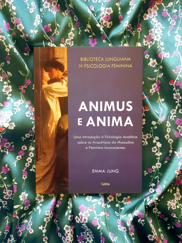 Resenha: Animus e Anima, de Emma Jung - blog de psicologia Melkberg - livro - Animus e Anima - Emma Jung - Jung - animus - anima - arquétipo - feminino - masculino